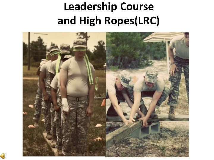 Leadership Course and High Ropes(LRC)
