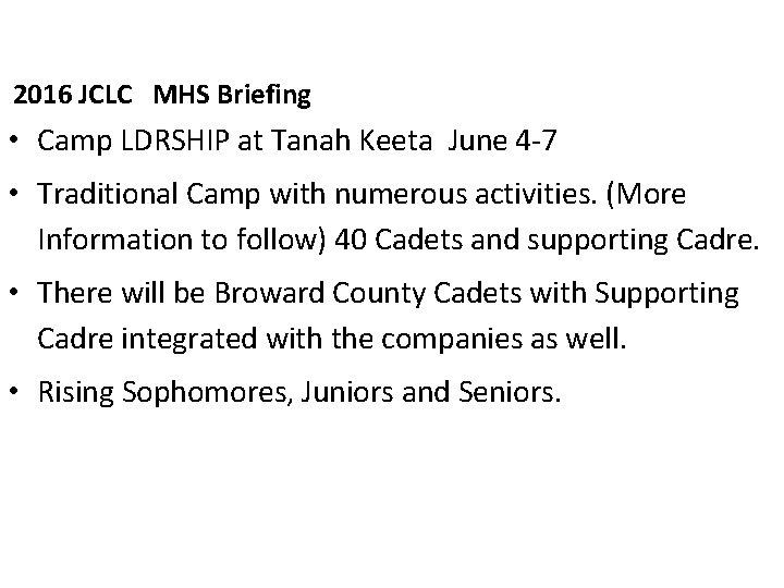 2016 JCLC MHS Briefing • Camp LDRSHIP at Tanah Keeta June 4 -7 •