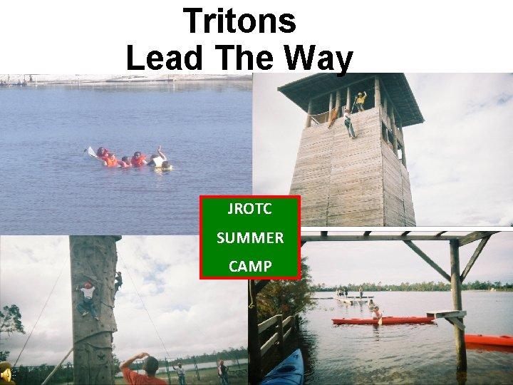 Tritons Lead The Way JROTC SUMMER CAMP