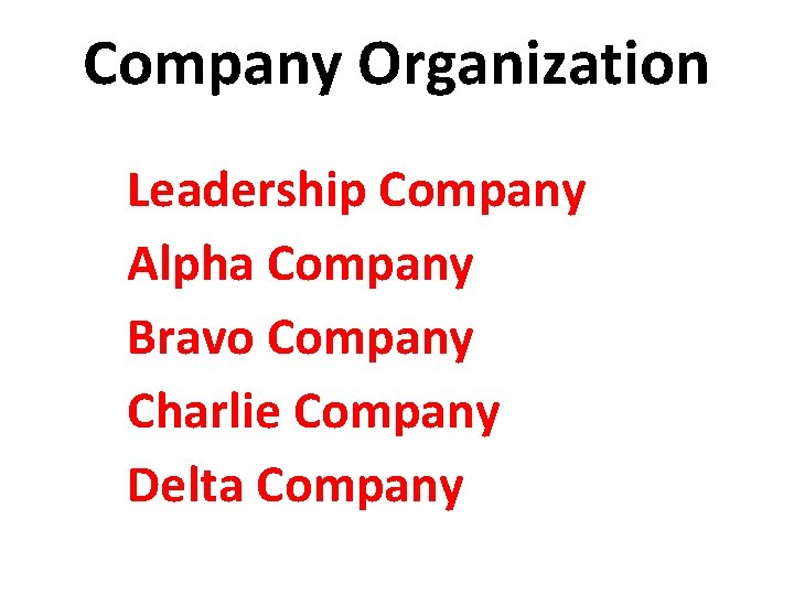 Company Organization Leadership Company Alpha Company Bravo Company Charlie Company Delta Company
