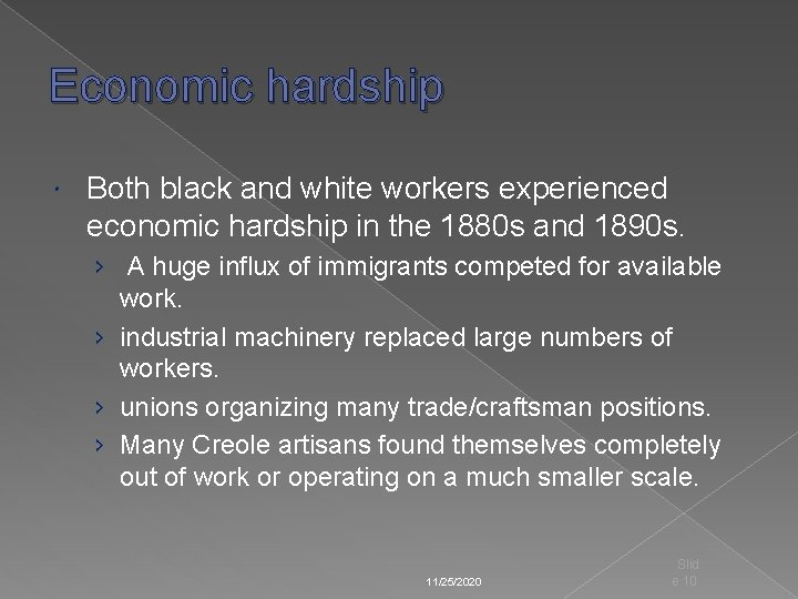 Economic hardship Both black and white workers experienced economic hardship in the 1880 s