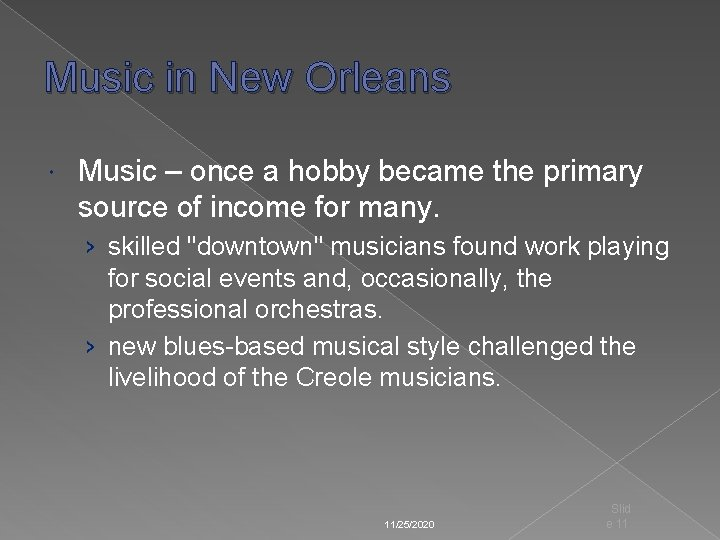 Music in New Orleans Music – once a hobby became the primary source of