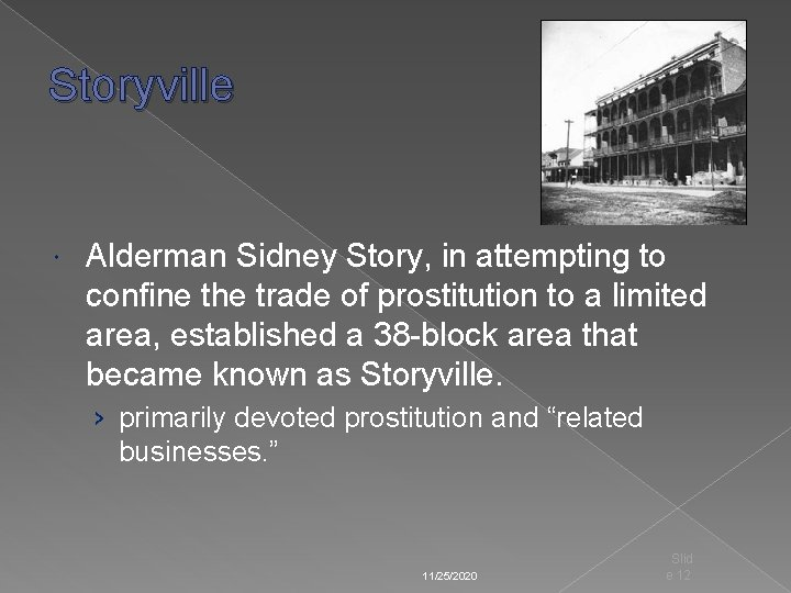 Storyville Alderman Sidney Story, in attempting to confine the trade of prostitution to a