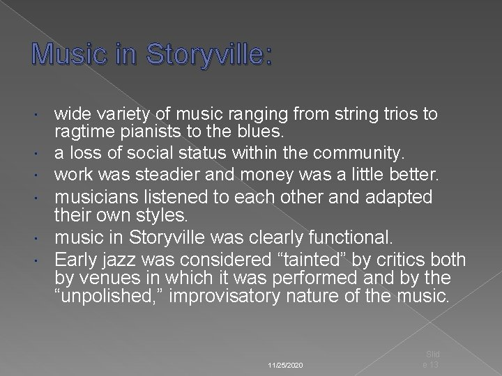 Music in Storyville: wide variety of music ranging from string trios to ragtime pianists