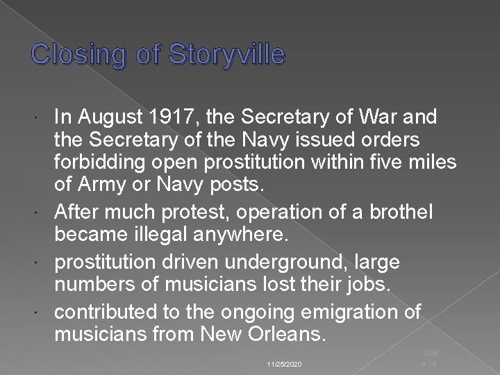 Closing of Storyville In August 1917, the Secretary of War and the Secretary of