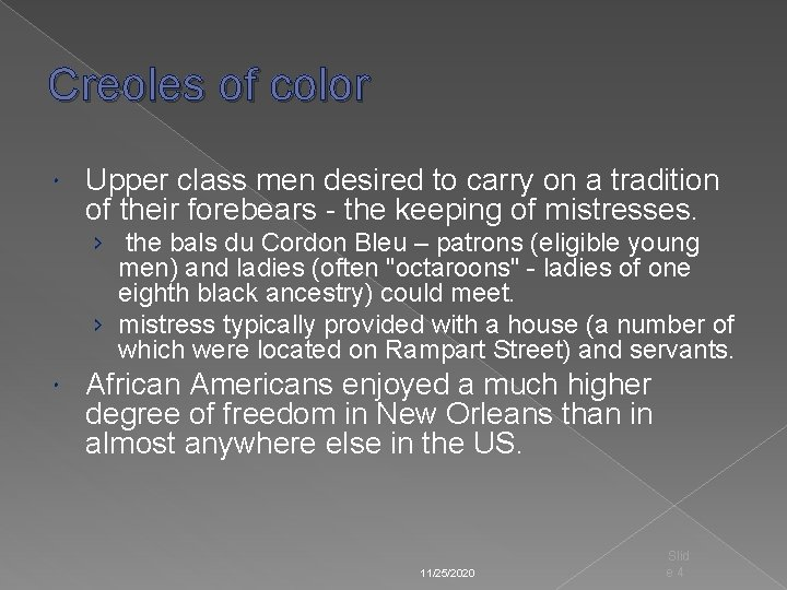 Creoles of color Upper class men desired to carry on a tradition of their
