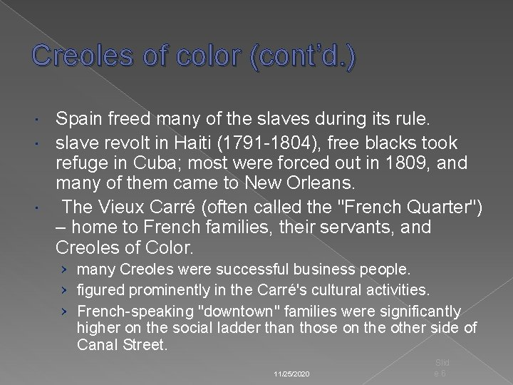 Creoles of color (cont'd. ) Spain freed many of the slaves during its rule.