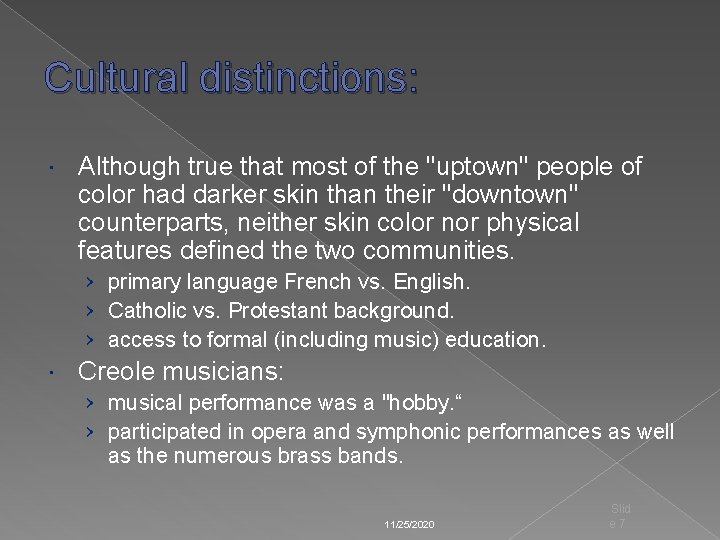 """Cultural distinctions: Although true that most of the """"uptown"""" people of color had darker"""