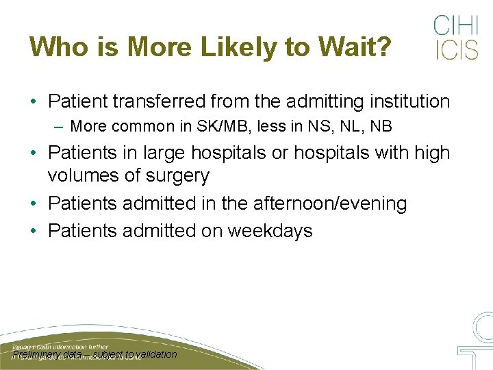 Who is More Likely to Wait? • Patient transferred from the admitting institution –