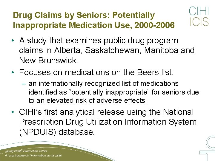 Drug Claims by Seniors: Potentially Inappropriate Medication Use, 2000 -2006 • A study that