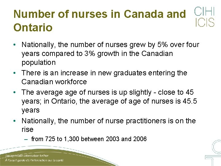 Number of nurses in Canada and Ontario • Nationally, the number of nurses grew