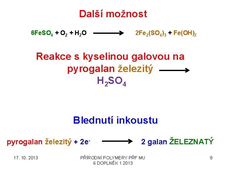 Další možnost 6 Fe. SO 4 + O 2 + H 2 O 2