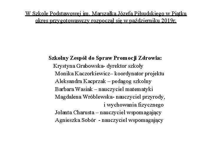 W Szkole Podstawowej im. Marszałka Józefa Piłsudskiego w Piątku okres przygotowawczy rozpoczął się w