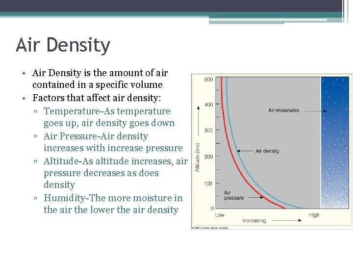 Air Density • Air Density is the amount of air contained in a specific