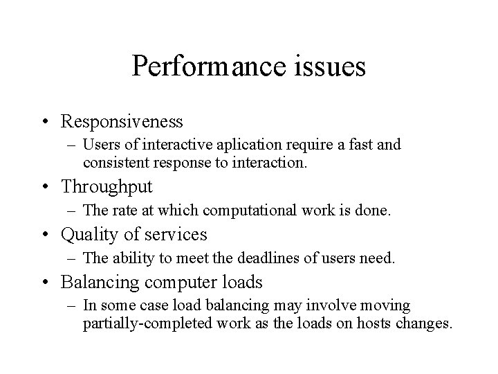 Performance issues • Responsiveness – Users of interactive aplication require a fast and consistent