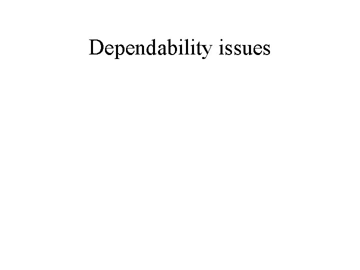 Dependability issues