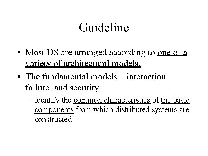 Guideline • Most DS are arranged according to one of a variety of architectural