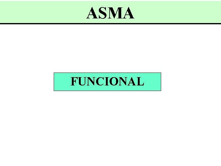 ASMA FUNCIONAL