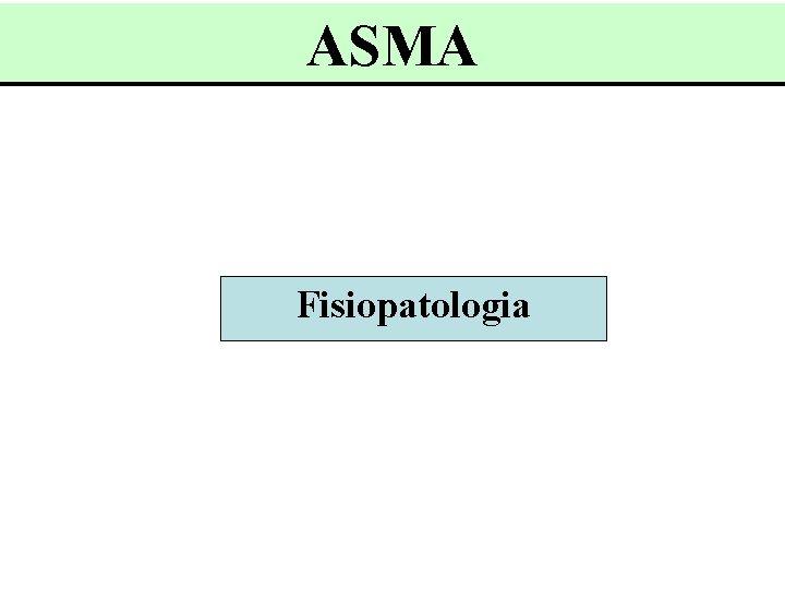 ASMA Fisiopatologia