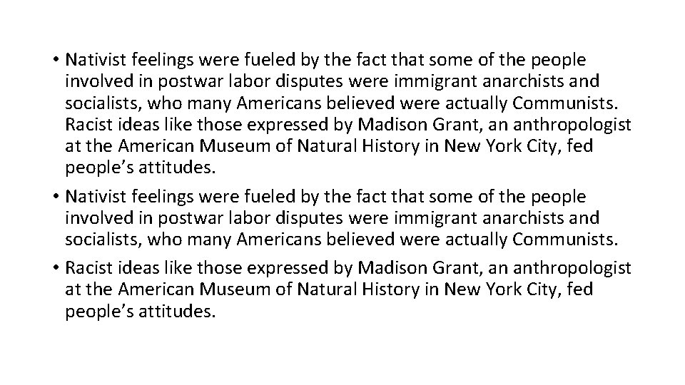 • Nativist feelings were fueled by the fact that some of the people