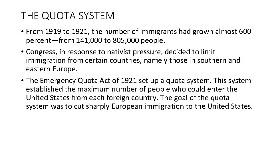 THE QUOTA SYSTEM • From 1919 to 1921, the number of immigrants had grown