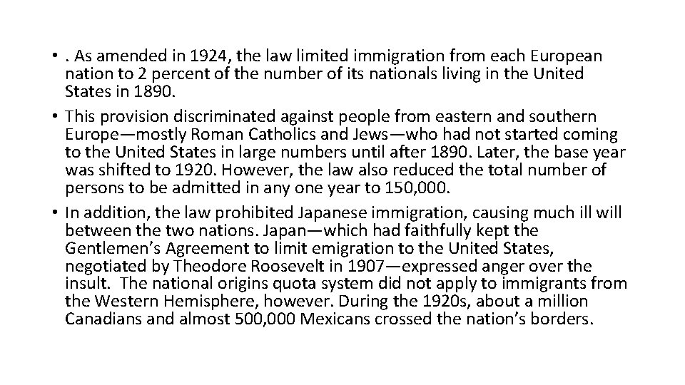 • . As amended in 1924, the law limited immigration from each European