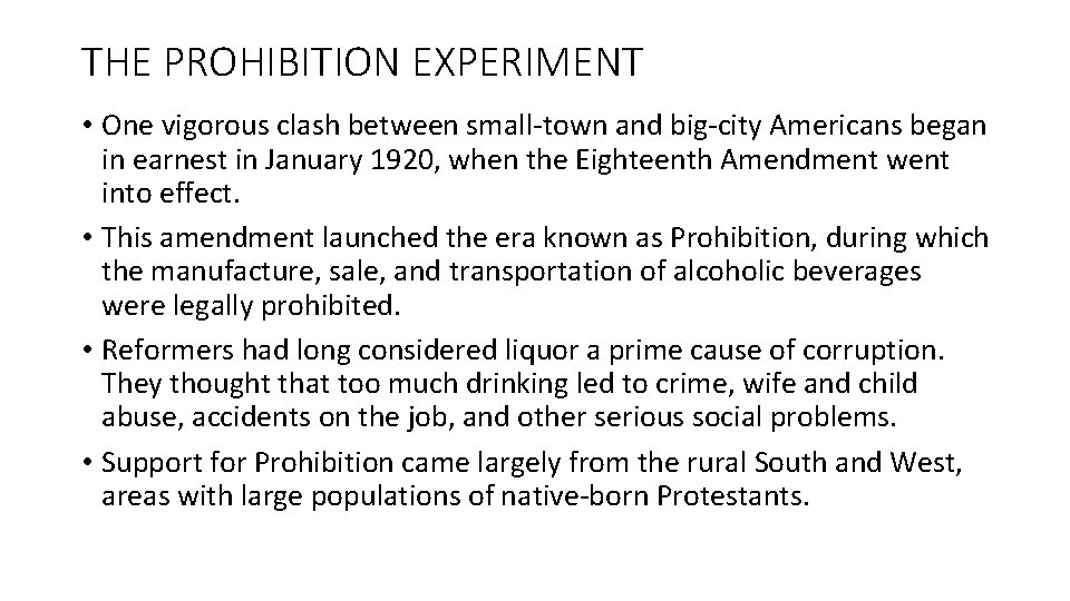 THE PROHIBITION EXPERIMENT • One vigorous clash between small-town and big-city Americans began in