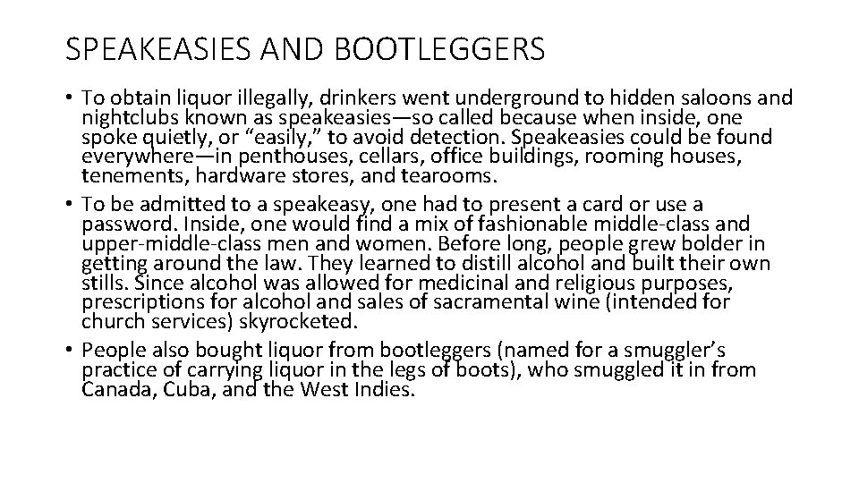 SPEAKEASIES AND BOOTLEGGERS • To obtain liquor illegally, drinkers went underground to hidden saloons