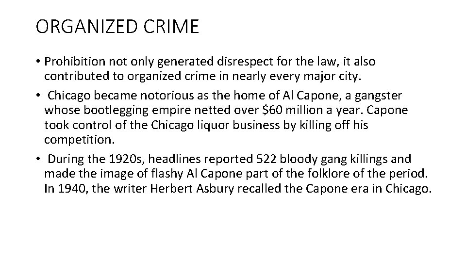 ORGANIZED CRIME • Prohibition not only generated disrespect for the law, it also contributed