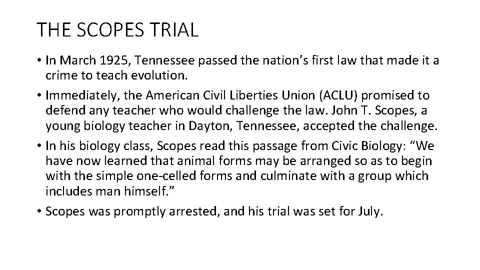 THE SCOPES TRIAL • In March 1925, Tennessee passed the nation's first law that