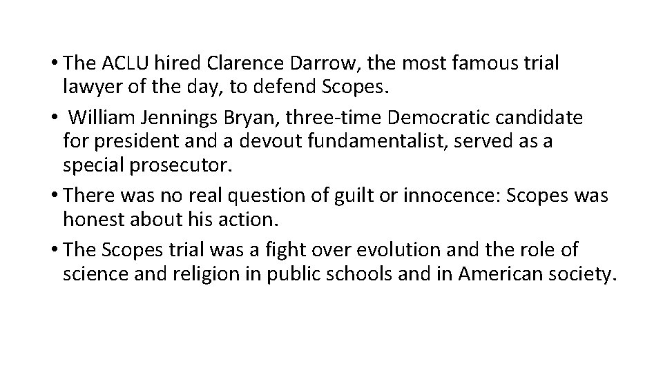 • The ACLU hired Clarence Darrow, the most famous trial lawyer of the