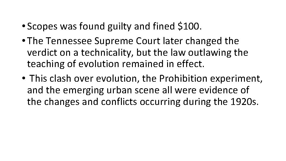 • Scopes was found guilty and fined $100. • The Tennessee Supreme Court