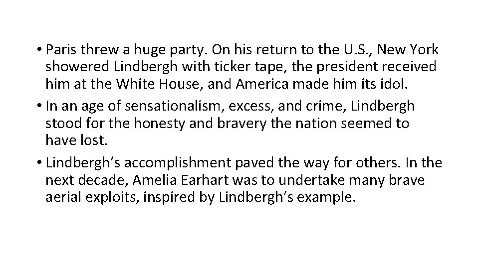 • Paris threw a huge party. On his return to the U. S.