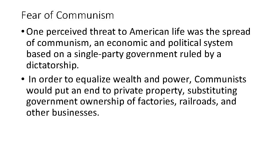 Fear of Communism • One perceived threat to American life was the spread of