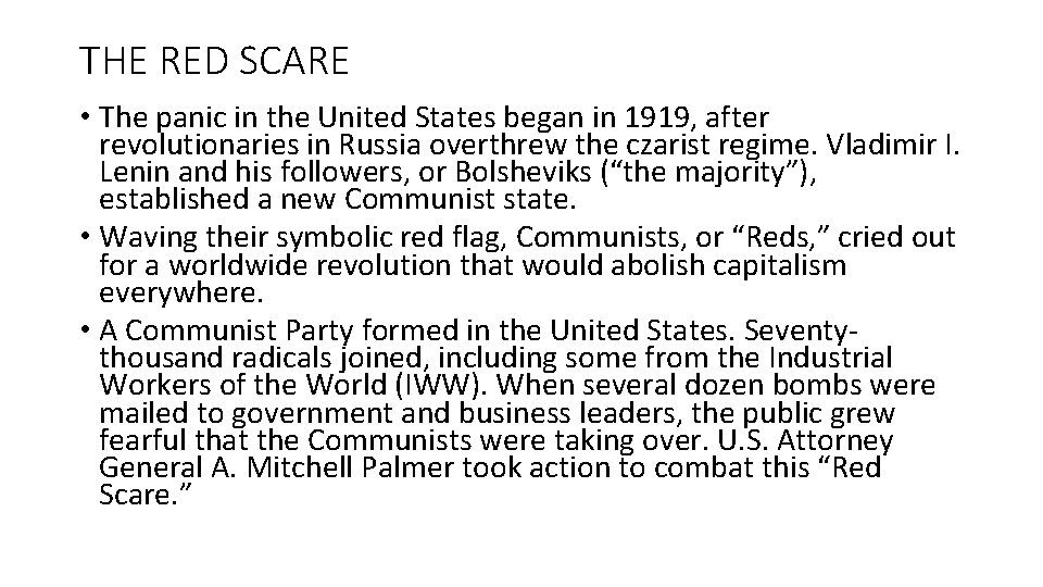 THE RED SCARE • The panic in the United States began in 1919, after