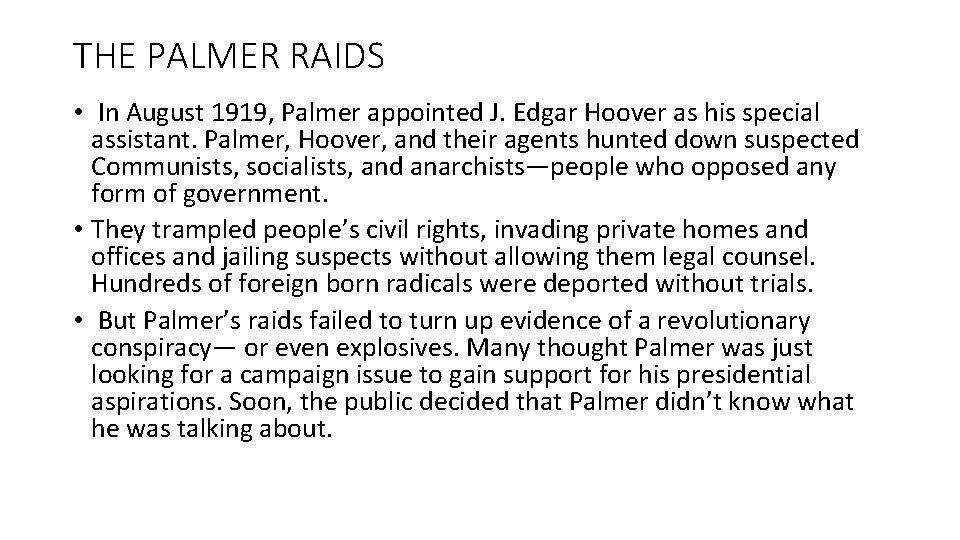 THE PALMER RAIDS • In August 1919, Palmer appointed J. Edgar Hoover as his