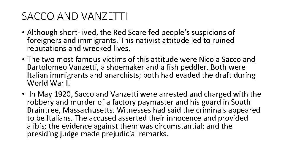 SACCO AND VANZETTI • Although short-lived, the Red Scare fed people's suspicions of foreigners