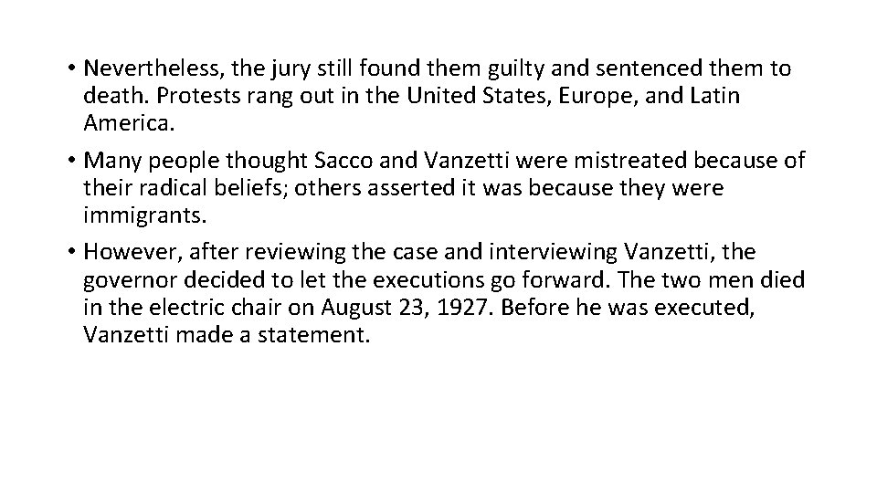 • Nevertheless, the jury still found them guilty and sentenced them to death.