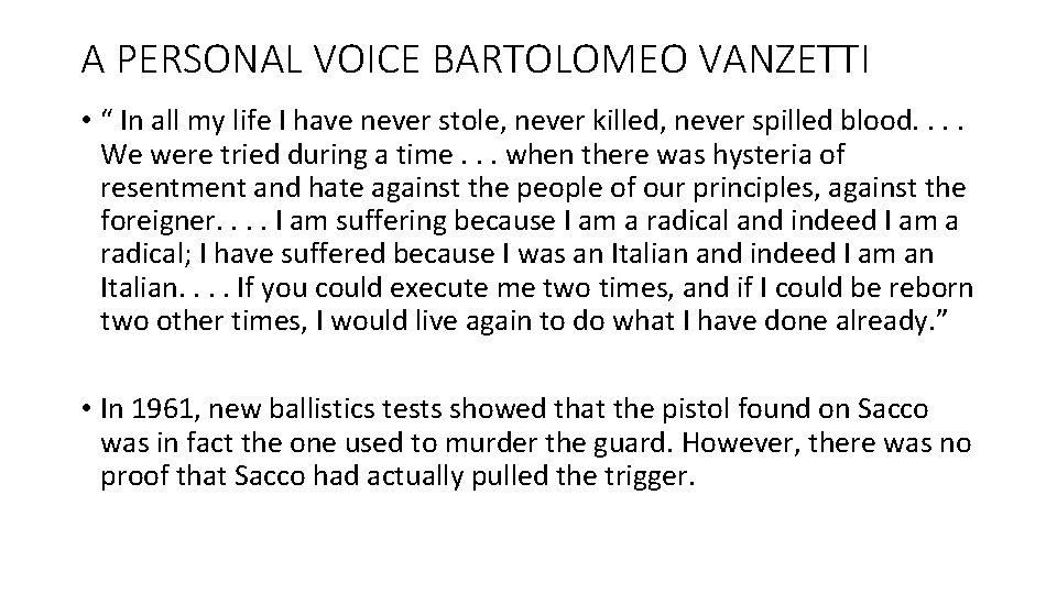 """A PERSONAL VOICE BARTOLOMEO VANZETTI • """" In all my life I have never"""