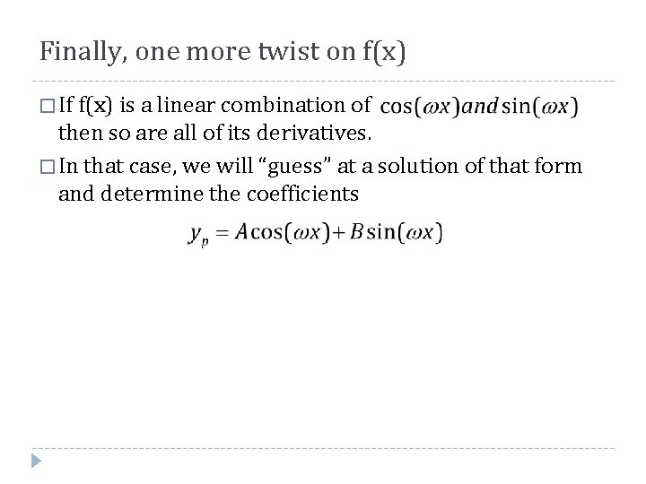 Finally, one more twist on f(x) � If f(x) is a linear combination of