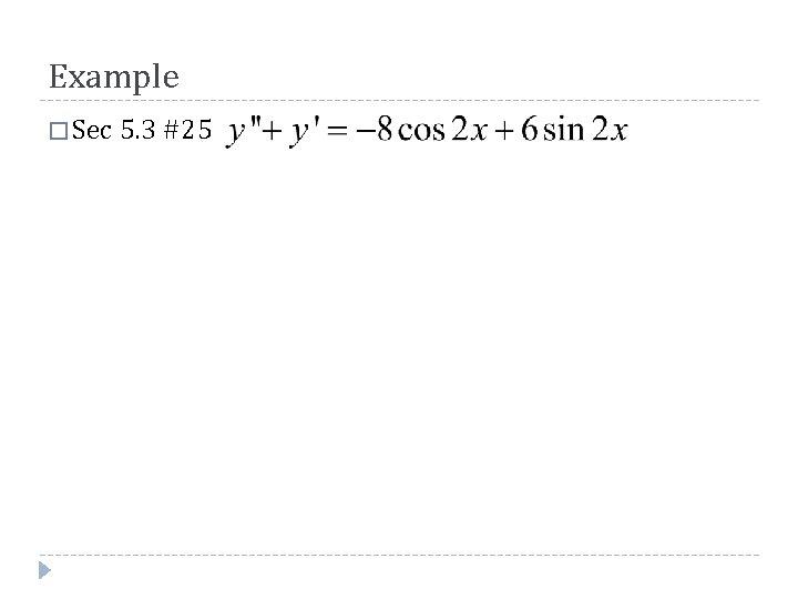 Example � Sec 5. 3 #25