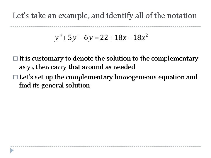 Let's take an example, and identify all of the notation � It is customary