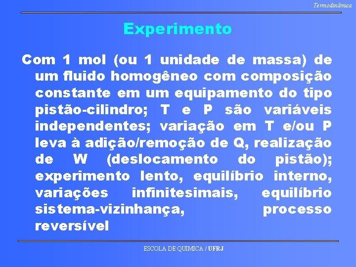 Termodinâmica Experimento Com 1 mol (ou 1 unidade de massa) de um fluido homogêneo