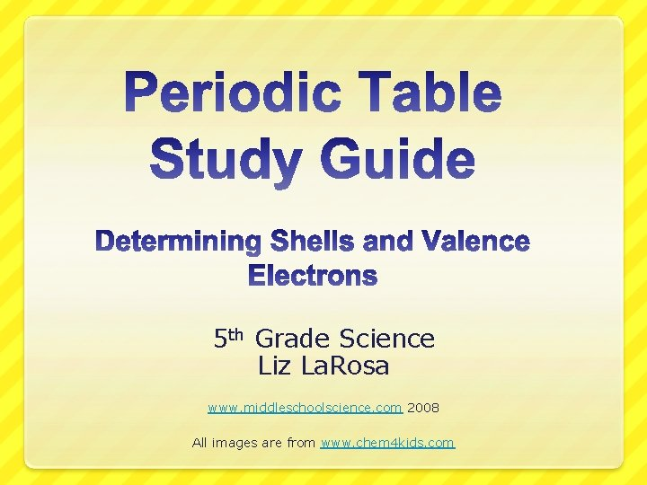 5 th Grade Science Liz La. Rosa www. middleschoolscience. com 2008 All images are