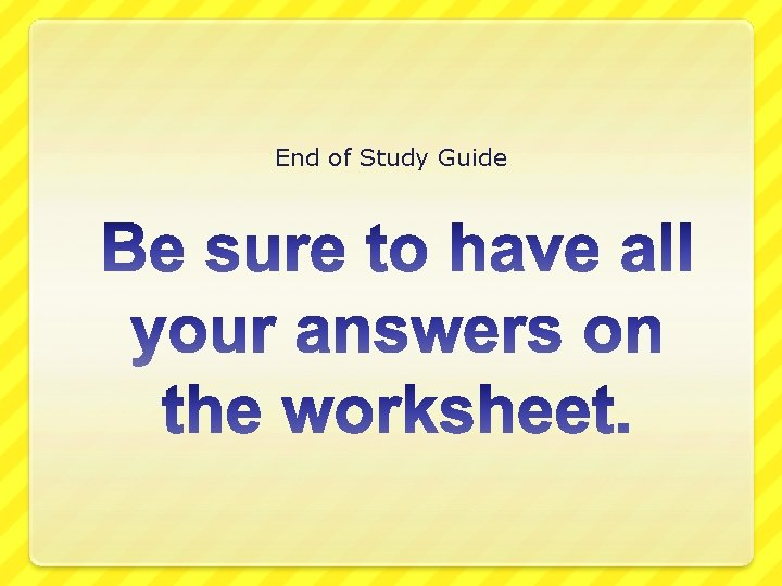 End of Study Guide