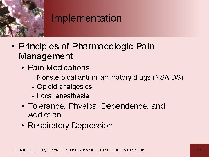Implementation § Principles of Pharmacologic Pain Management • Pain Medications - Nonsteroidal anti-inflammatory drugs