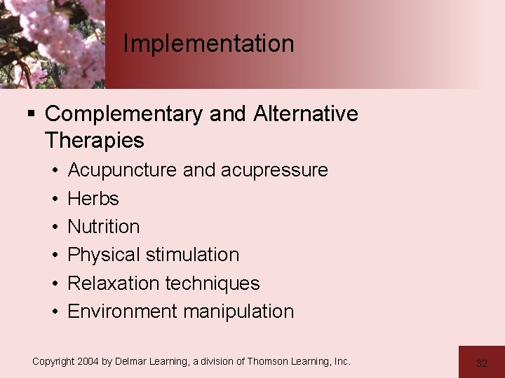 Implementation § Complementary and Alternative Therapies • • • Acupuncture and acupressure Herbs Nutrition