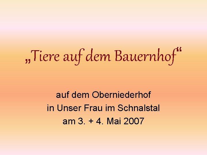 """""""Tiere auf dem Bauernhof"""" auf dem Oberniederhof in Unser Frau im Schnalstal am 3."""