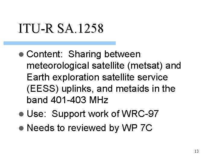 ITU-R SA. 1258 l Content: Sharing between meteorological satellite (metsat) and Earth exploration satellite