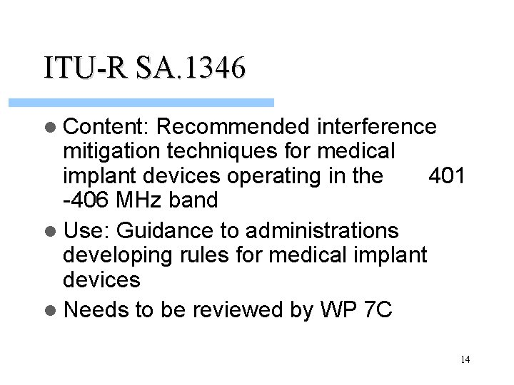 ITU-R SA. 1346 l Content: Recommended interference mitigation techniques for medical implant devices operating